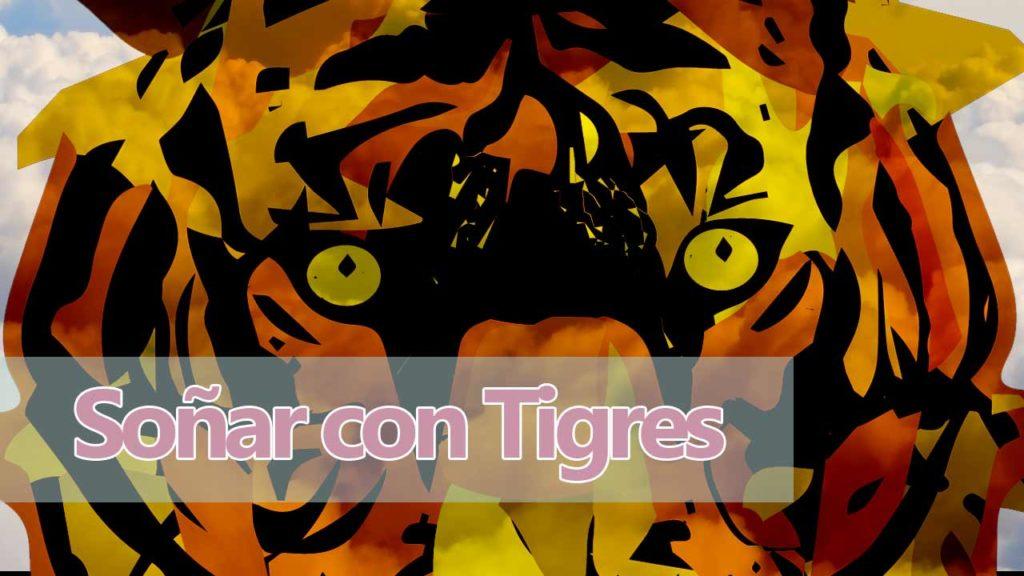Soñar con Tigres y su significado