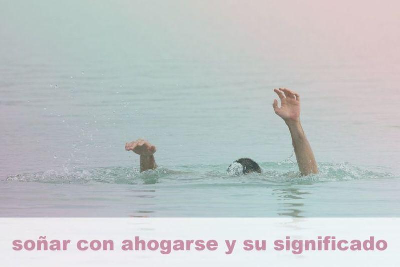 Soñar con ahogarse y su Significado