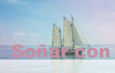 Soñar con un barco y su Significado