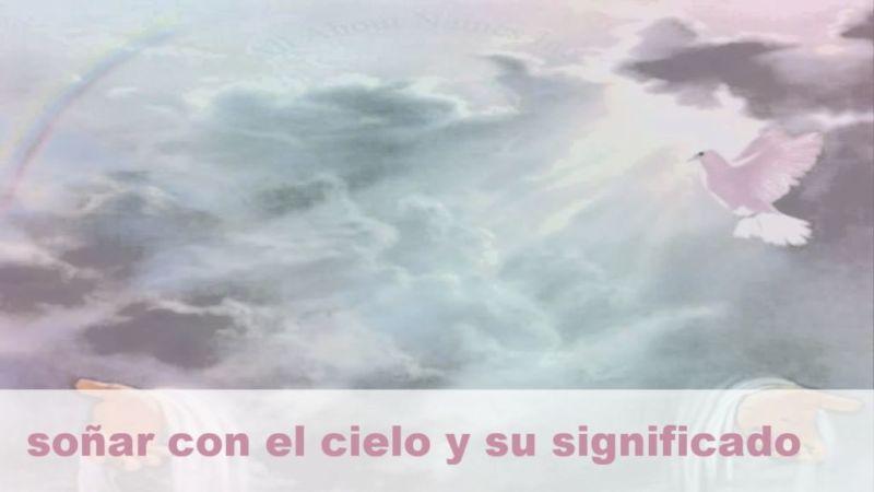 Soñar con el cielo y su Significado