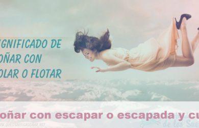 soñar con escapar o escapada y cual es su significado