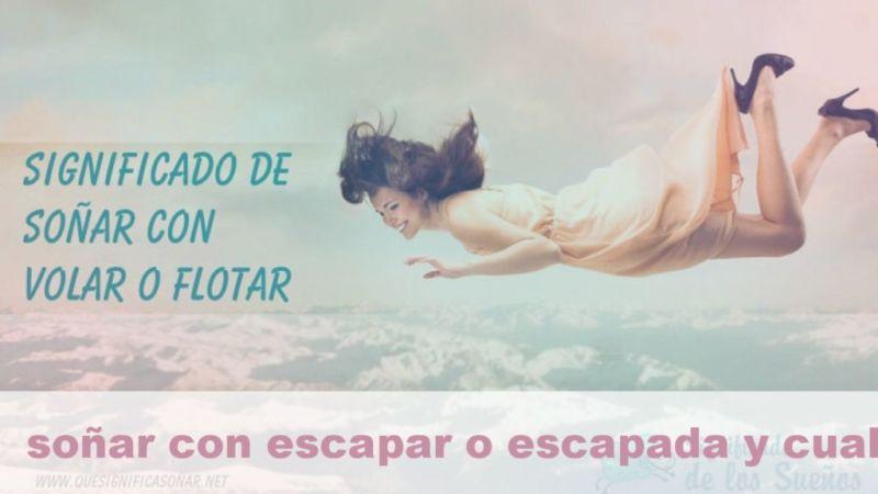 Soñar con escapar o escapada, y cuál es su Significado