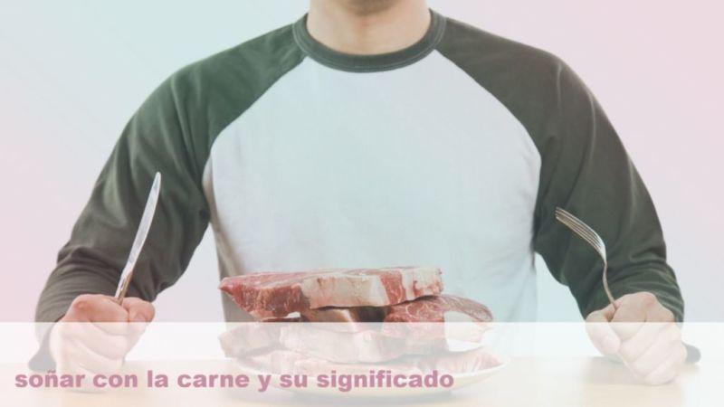 Soñar con la carne y su Significado