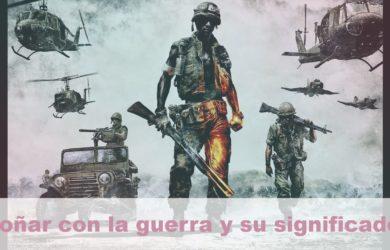 soñar con la guerra y su significado