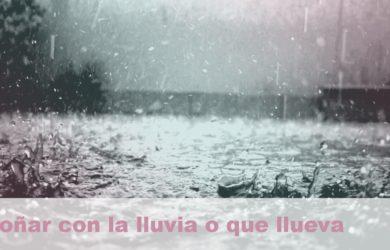 soñar con la lluvia o que llueva