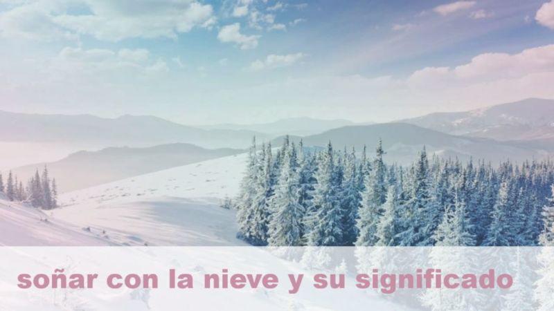 Soñar con la nieve y su Significado