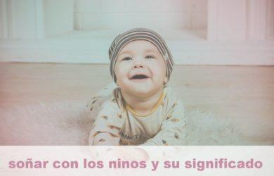 soñar con los niños y su significado
