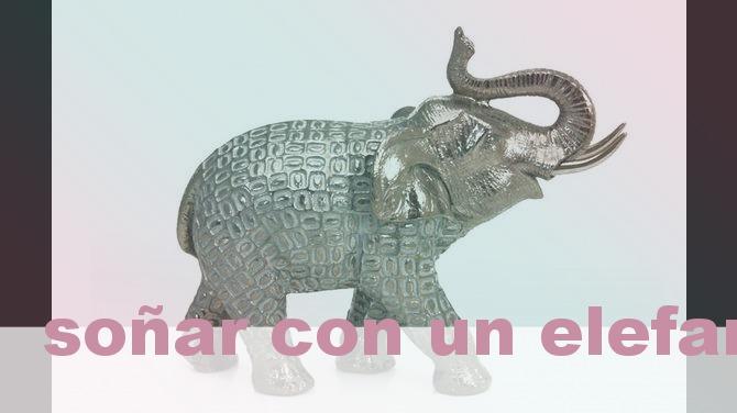 Soñar con un elefante o elefantes y su Significado