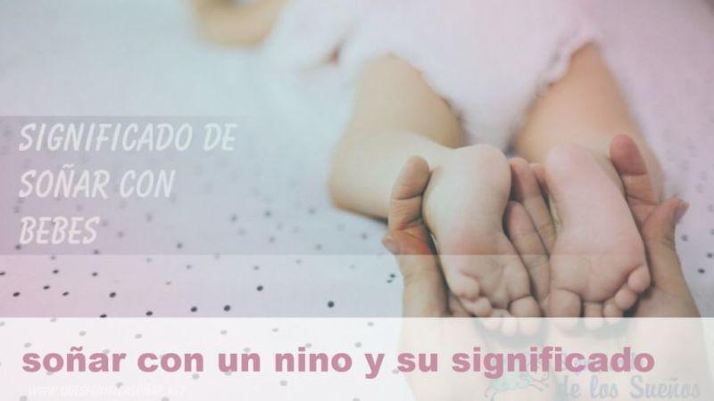 Soñar con un niño y su Significado