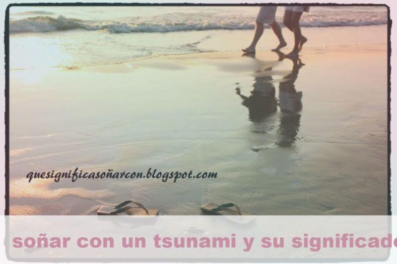 Soñar con un Tsunami y su Significado