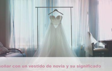 soñar con un vestido de novia y su significado