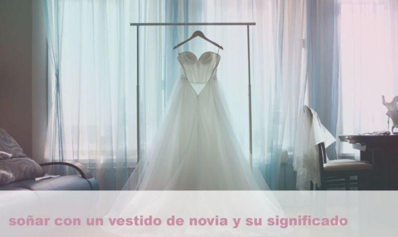Soñar Con Un Vestido De Novia Y Su Significado Soñar Coninfo