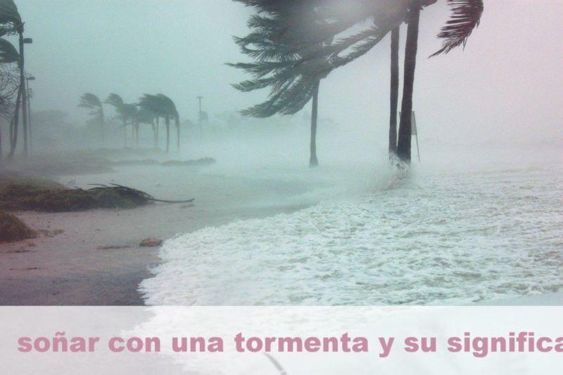 Soñar con una tormenta y su Significado