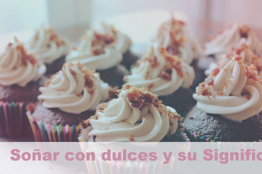 Soñar con dulces y su Significado