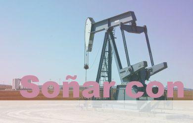 Soñar con el petróleo