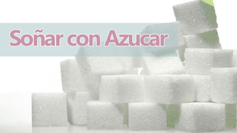 Qué significa soñar con azucar